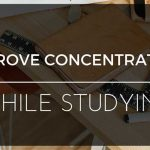 7 ways to improve concentration while studying